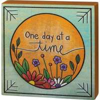 One Day At A Time Block Sign