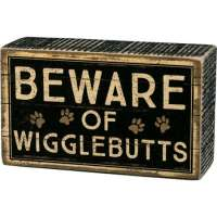 Beware of Wigglebutts Box Sign