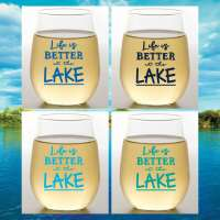 Life Is Better at the Lake S/4 Stemless Shatterproof Wine Glasses