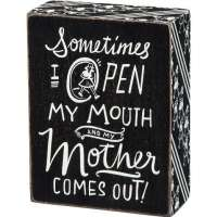 My Mother Comes Out Box Sign