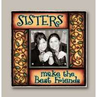 Sisters Make the Best Friends Sq. Frame