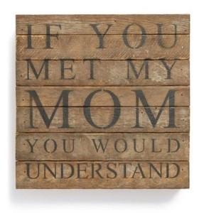 if-you-met-my-mom-youd-understand